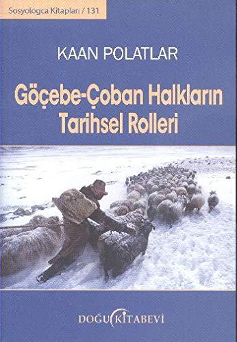 Gocebe - Coban Halklarin Tarihsel Rolleri - Bir Nufus Teorisi par Kaan Polatlar