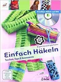 Einfach Häkeln: Taschen, Tops & Accessoires: Amazon.de