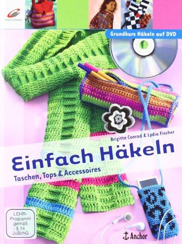 Christophorus-Verlag Einfach Häkeln: Taschen, Tops & Accessoires