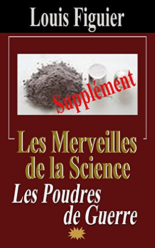 Télécharger en ligne Les Merveilles de la science/Poudres de guerre - Supplément pdf, epub ebook