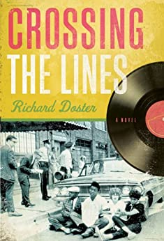 Crossing the Lines: A Novel by [Doster, Richard]