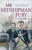 Mr Midshipman Fury by G.S. Beard (2007-09-06)