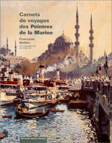 Carnet de voyages des Peintres de la Marine par François Bellec