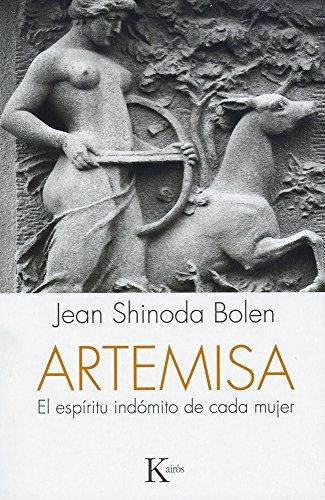 Artemisa: El Espiritu Indomito de Cada Mujer por Jean Shinoda Bolen