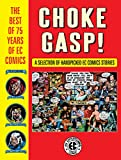 Choke Gasp! The Best of 75 Years of EC Comics (English Edition)