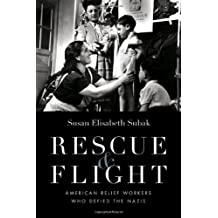 Rescue and Flight: American Relief Workers Who Defied the Nazis (English Edition)