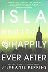 [(Isla and the Happily Ever After)] [By (author) Stephanie Perkins] published on (August, 2015)