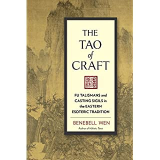 Tao of Craft: Fu Talismans and Casting Sigils in the Eastern Esoteric Tradition