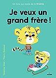 Je veux un grand frère ! : un livre qui parle de la fratrie | Bedouet, Thierry (1970-....). Auteur