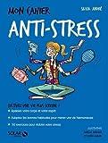Mon cahier Anti-stress
