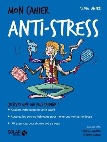 Mon cahier Anti-stress par Sylvia ANDRÉ
