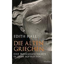 Die alten Griechen: Eine Erfolgsgeschichte in zehn Auftritten