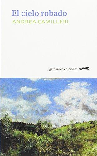 El cielo robado por Andrea Camilleri
