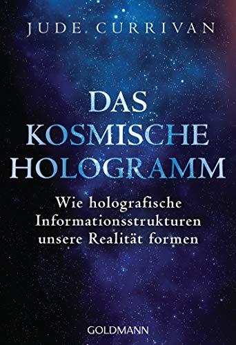 Das kosmische Hologramm: Wie holografische Informationsstrukturen unsere Realität formen