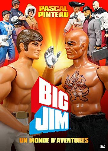 Big Jim, un monde d'aventures par Pascal Pinteau