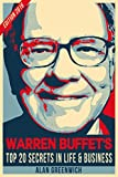 Warren Buffet : Top 20 Secrets In Life And Business: Edition 2016, Short Read, Straight To The Point, No-Fluff