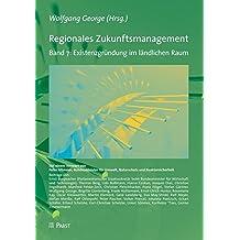 Regionales Zukunftsmanagement. Band 7: Existenzgründung im ländlichen Raum (2013-10-01)