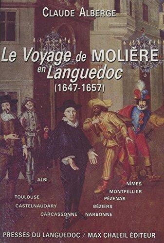 Le voyage de Molire en Languedoc : 1647-1657