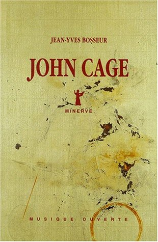 John Cage, 2e édition par J.-Y. Bosseur