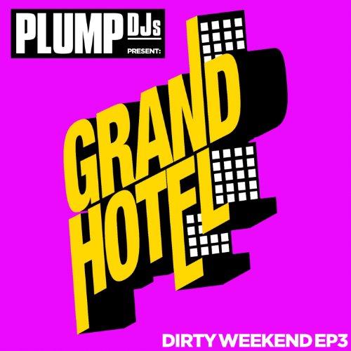 Plump DJs present Dirty Weeken...