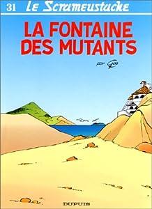"""Afficher """"La Fontaine des mutants"""""""