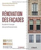 Rénovation des façades: Guide à l'usage des professionnels.