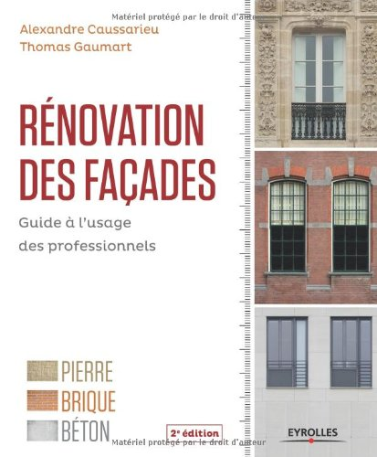 Rnovation des faades: Guide  l'usage des professionnels.