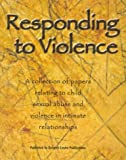 Responding to Violence: A collection of papers relating to child sexual abuse and violence in intimate relationships