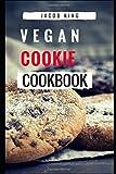 Vegan Cookie Cookbook: Delicious And Easy Vegan Cookie Recipes
