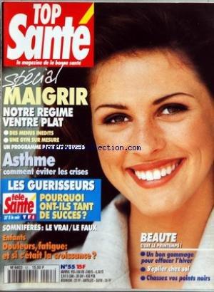 TOP SANTE [No 55] du 01/04/1995 - SPECIAL MAIGRIR - ASTHME - COMMENT EVITER LES CRISES - LES GUERISSEURS - BEAUTE - SOMNIFERES - ENFANTS - DOULEURS - FATIGUE - ET SI C'ETAIT LA CROISSANCE