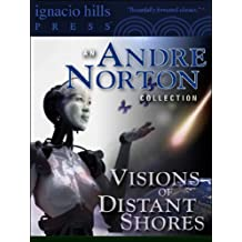 Visions of Distant Shores: An Andre Norton Collection (Seven Andre Norton novels in one volume!) (English Edition)