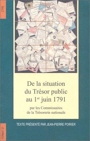 De la situation du Trésor public au 1er juin 1791 par les commissaires de la trésorerie nationale par Collectif