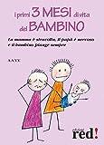 Scarica Libro I primi 3 mesi di vita del bambino La mamma e stravolta il papa nervoso e il bambino piange sempre (PDF,EPUB,MOBI) Online Italiano Gratis