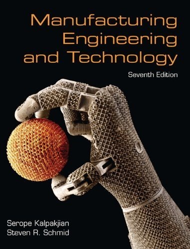 Manufacturing Engineering & Technology (7th Edition) by Kalpakjian, Serope, Schmid, Steven (2013) Hardcover