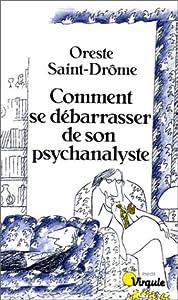 """Afficher """"Comment se débarrasser de son psychanalyste"""""""