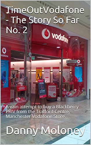 timeoutvodafone-the-story-so-far-no-2-a-vain-attempt-to-buy-a-blackberry-priv-from-the-trafford-cent