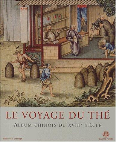Voyage du thé - Album chinois du XVIII° siècle