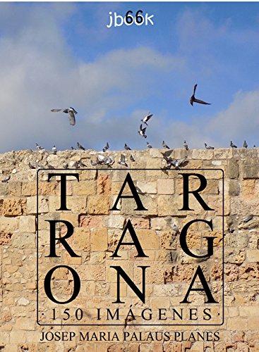 Descargar Libro Tarragona (150 imágenes) de JOSEP MARIA PALAUS PLANES