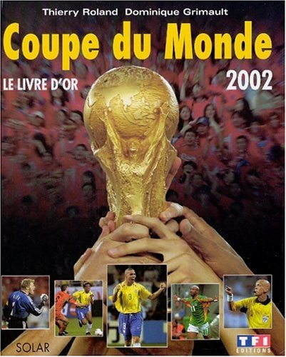Coupe du monde de football 2002 par Thierry Roland