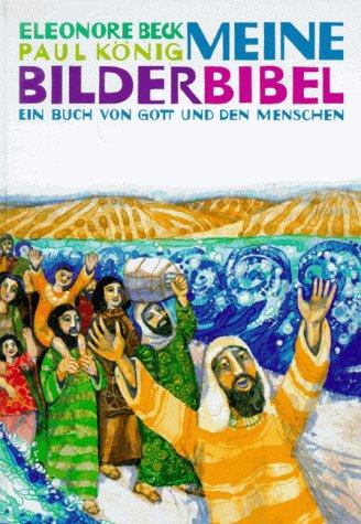 Bilderbibel Meine (Meine Bilderbibel: Das grosse Buch von Gott und den Menschen)