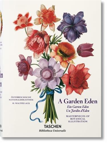 A garden eden. masterpieces of botanical illustration - bu (Bibliotheca Universalis) por H. Walter Lack