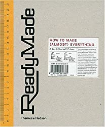 ReadyMade: How to Make (Almost) Everything