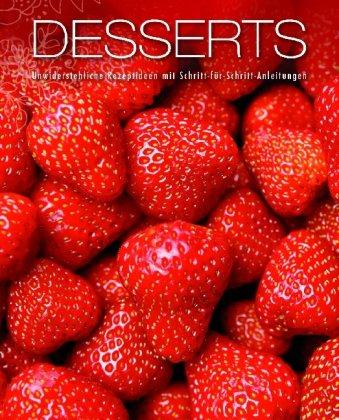 Parragon Desserts: Unwiderstehliche Rezeptideen mit Schritt-für-Schritt-Anleitung