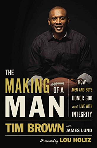 [(The Making of a Man : How Men and Boys Honor God and Live with Integrity)] [By (author) Tim Brown ] published on (August, 2015)