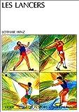 Les lancers : Analyses et recommandations pour les disciplines des lancers du poids, du disque, du javelot et du marteau (Langage Heredite)