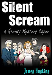 Silent Scream (the Groovy Mystery Capers Book 1)