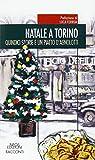 Scarica Libro Natale a Torino Qundici storie e un piatto di agnolotti (PDF,EPUB,MOBI) Online Italiano Gratis