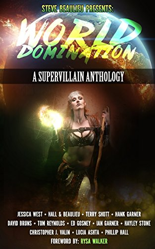 World Domination: A Supervillain Anthology: Volume 2 (Superheroes and Vile Villains) thumbnail