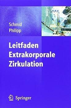 Leitfaden Extrakorporale Zirkulation von [Schmid, Christof, Philipp, Alois]