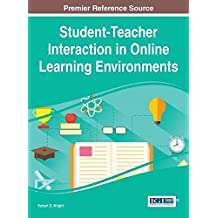 [(Student-Teacher Interaction in Online Learning Environments)] [Edited by Robert D. Wright] published on (February, 2015)